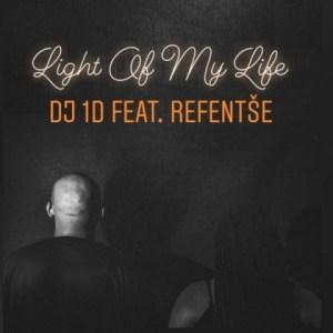 DJ 1D - Light Of My Life ft. Refentse
